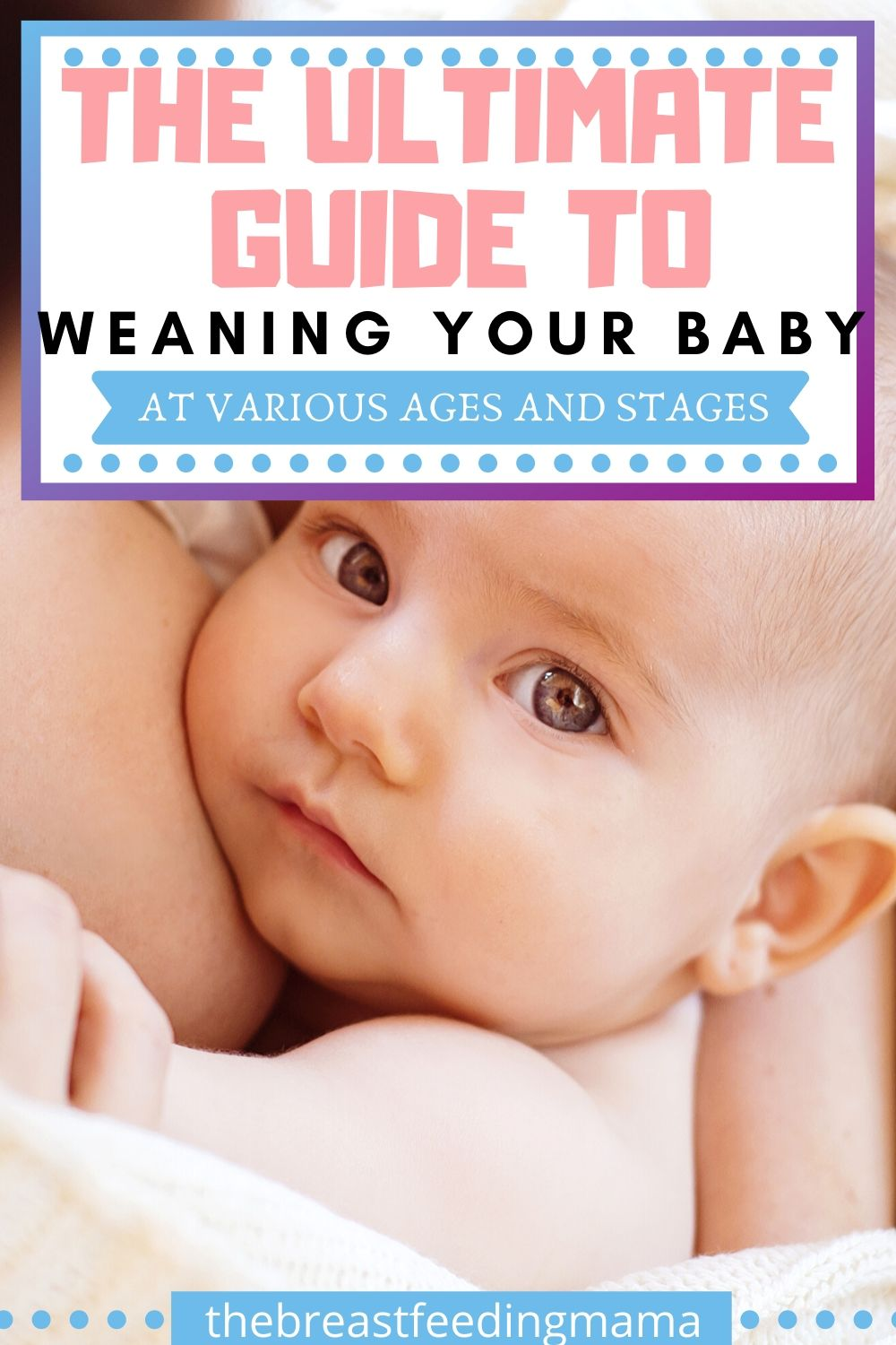 How to Wean from Breastfeeding: Everything You Need to Know - including tips for night weaning