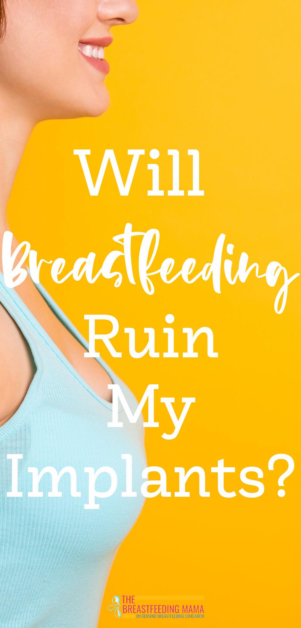 Will Breastfeeding Ruin My Implants?