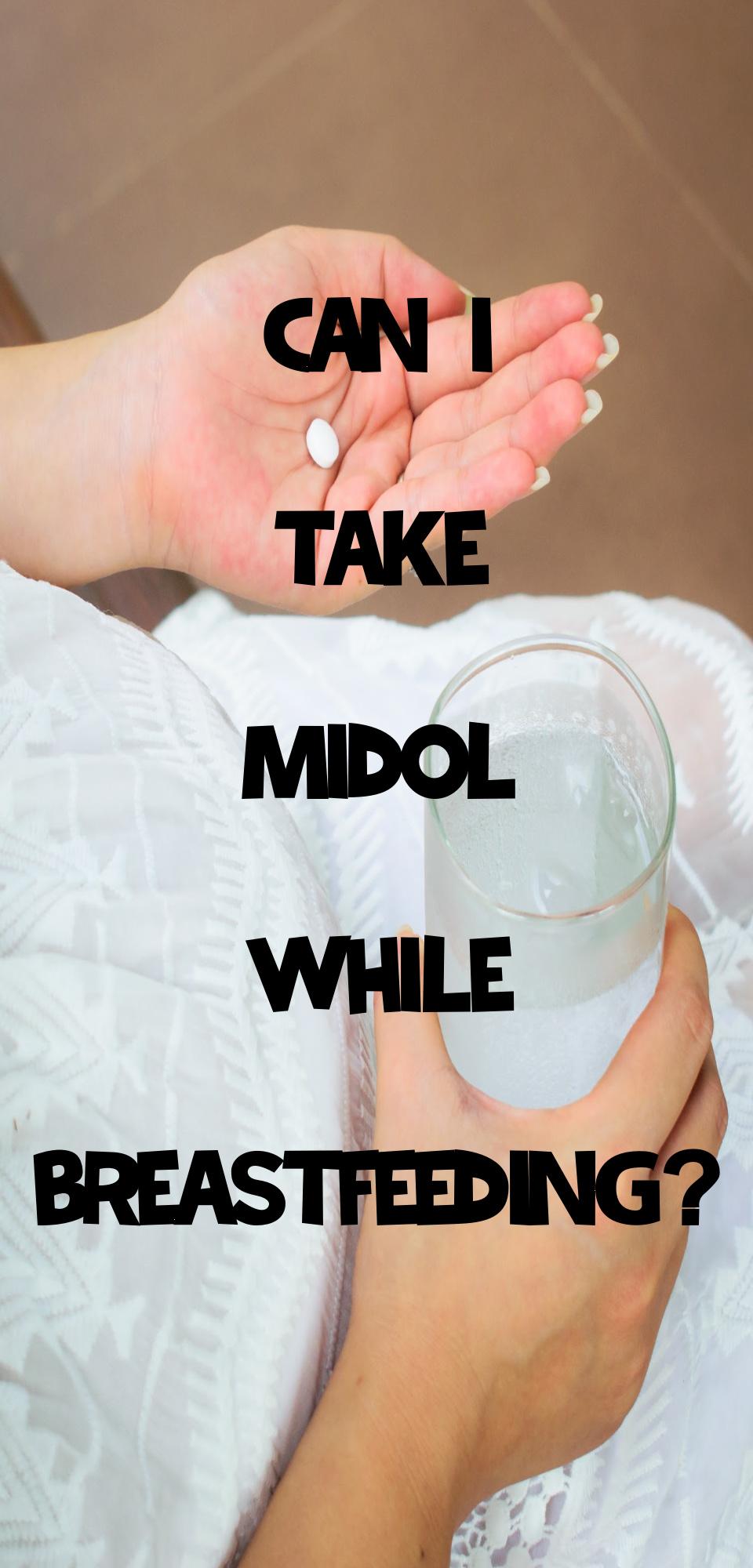 Can I Take Midol While Breastfeeding?